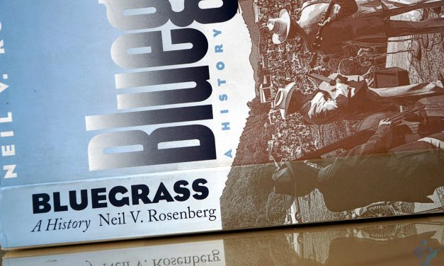 The Bluegrass Bible |  'Bluegrass – A History' by Neil V. Rosenberg