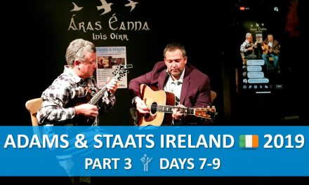Adams & Staats | Ireland 2019, Days 7-9